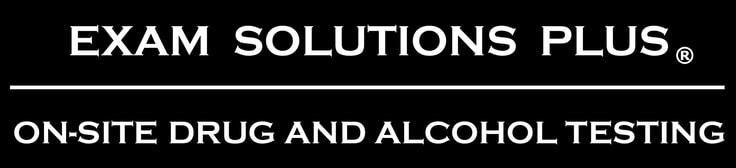 EXAM SOLUTIONS PLUSOn-Site Drug and Alcohol Testing
